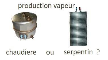 produire de la vapeur avec chaudiere ou serpentin?